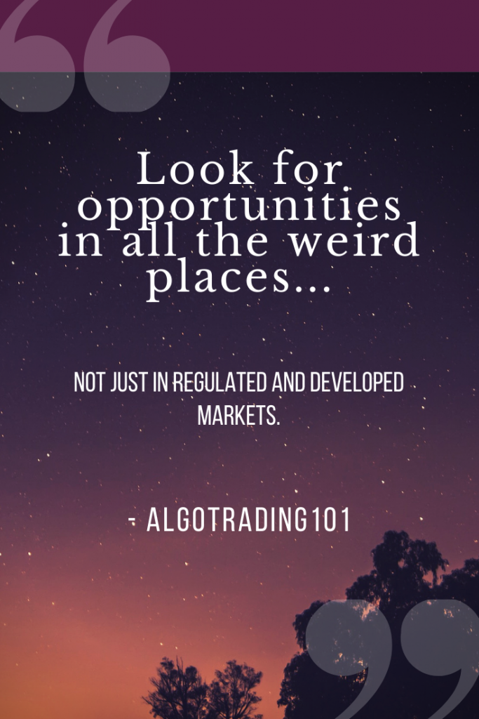 Poster saying: Look for opportunities in all the weird places, not just in regulated and developed markets.